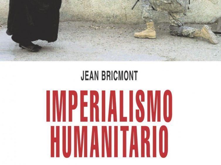 [LIBRO] Imperialismo humanitario. El uso de los Derechos Humanos para vender la guerra